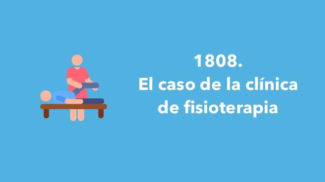 1808. El caso de la clínica de fisioterapia