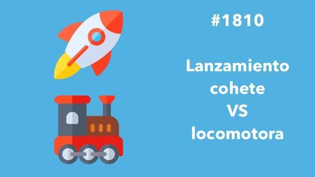 1810. Lanzamiento cohete y locomotora