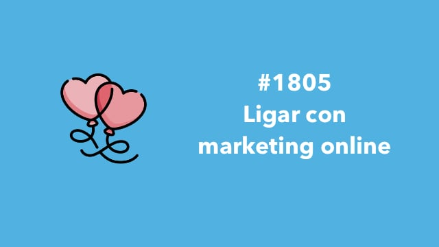 1805. Ligar con marketing online