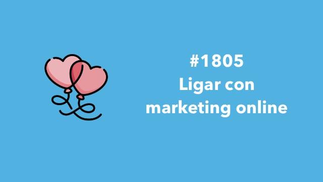 1805. Ligar con marketing online