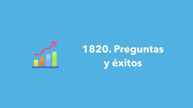 1820. Preguntas y éxitos