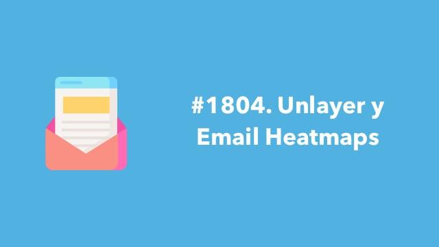 1804. Unlayer y Email Heatmaps